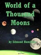 Edmond Hamilton: World of a Thousand Moons