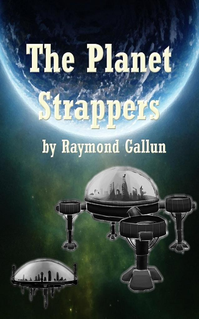 The Planet Strappers als eBook von Raymond Gallun - Raymond Gallun