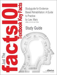 Studyguide for Evidence-Based Rehabilitation: A Guide to Practice by Law, Mary, ISBN 9781556427688 - Cram101 Textbook Reviews