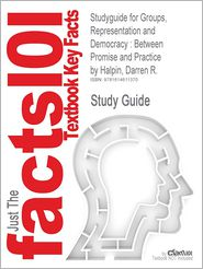 Studyguide for Groups, Representation and Democracy: Between Promise and Practice by Halpin, Darren R., ISBN 9780719076527 - Cram101 Textbook Reviews