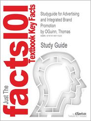 Outlines & Highlights for Advertising and Integrated Brand Promotion by Thomas Oguinn, ISBN: 9780538473323