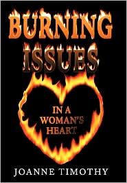 Burning Issues In A Woman's Heart - Joanne Timothy