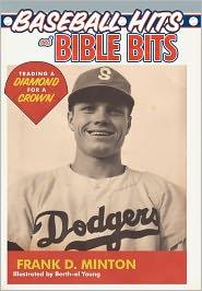 Baseball Hits And Bible Bits - Frank D. Minton, Berth-El Young (Illustrator)