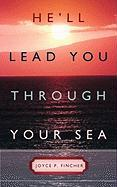He'll Lead You Through Your Sea