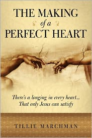 The Making Of A Perfect Heart - Tillie Marchman