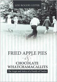 Fried Apple Pies And Chocolate Whatchamacallits - Lou Rogers Lester
