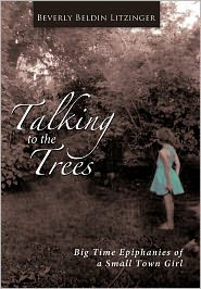 Talking To The Trees - Beverly Beldin Litzinger