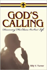 God's Callingl Discerning His Claim On Our Life - Billy V. Turner