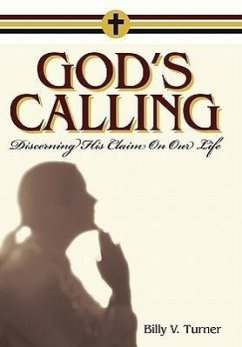 God's Calling: Discerning His Claim on Our Life - Turner, Billy V.