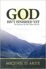 God Isn'T Finished Yet - Michael D. Arite