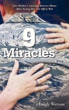 9 Miracles: One Mother's Amazing Journey Home After Seeing Her Son Off to War - Watson, Leigh