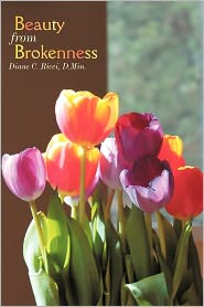 Beauty From Brokenness - Diane C. Ricci D. Min