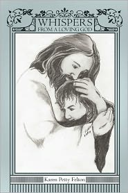 Whispers From A Loving God - Karen Petty Felton
