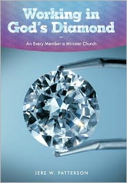 Working In God's Diamond - Jere W. Patterson