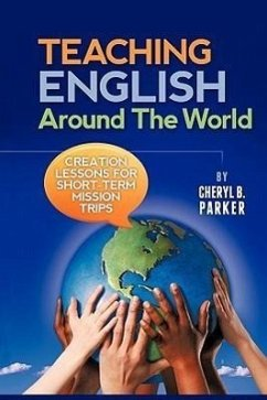 Teaching English Around the World: Creation Lessons for Short-Term Mission Trips - Parker, Cheryl B.