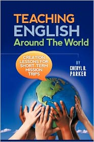 Teaching English Around the World: Creation Lessons for Short-Term Mission Trips