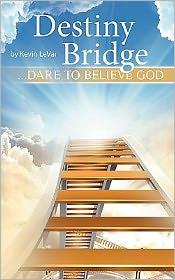Destiny Bridge - Kevin Levar