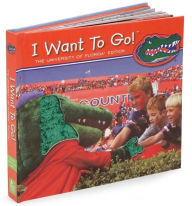 University of Florida - I Want to Go! (Touch, Listen & Look) - Piggy Toes Press Staff