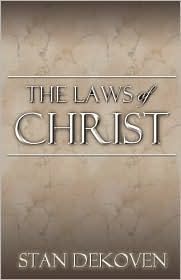 The Laws of Christ - Stan DeKoven