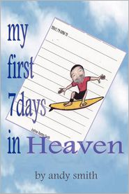 My First 7 Days In Heaven - Andy Smith