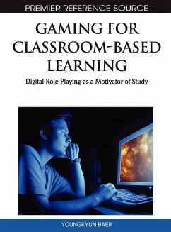 Gaming for Classroom-Based Learning: Digital Role Playing as a Motivator of Study - Herausgeber: Baek, Youngkyun