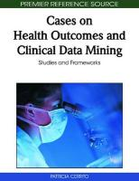 Cases on Health Outcomes and Clinical Data Mining: Studies and Frameworks
