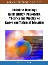 Definitive Readings in the History, Philosophy, Theories and Practice of Career and Technical Education - Victor C.X. Wang