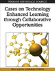 Cases on Technology Enhanced Learning Through Collaborative Opportunities - Siran Mukerji; Purnendu Tripathy