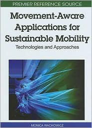 Movement-Aware Applications For Sustainable Mobility - Monica Wachowicz