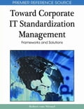 Toward Corporate IT Standardization Management: Frameworks and Solutions - Wessel, Robert van