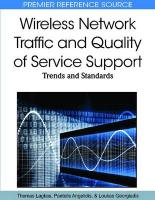 Wireless Network Traffic and Quality of Service Support: Trends and Standards (Premier Reference Source)