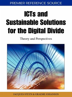 ICTs and Sustainable Solutions for the Digital Divide: Theory and Perspectives - Herausgeber: Steyn, Jacques Johanson, Graeme