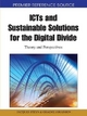 ICTs and Sustainable Solutions for the Digital Divide - Jacques Steyn; Graeme Johanson