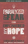 Paralyzed by Fear or Empowered by Hope: A Fresh Look at Psalm 23 [With Study Guide]