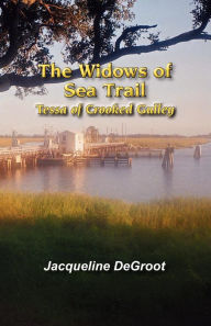 The Widows Of Sea Trail-Tessa Of Crooked Gulley - Jacqueline Degroot