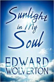 Sunlight In My Soul - Edward Wolverton