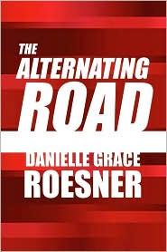The Alternating Road - Danielle Grace Roesner