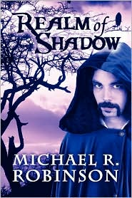 Realm Of Shadow - Michael R. Robinson