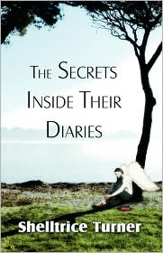 The Secrets Inside Their Diaries - Shelltrice Turner