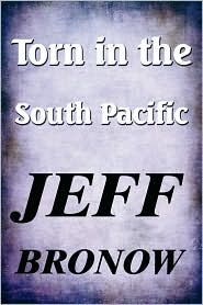 Torn In The South Pacific - Jeff Bronow