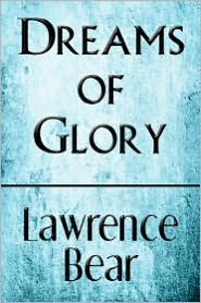 Dreams of Glory - Lawrence Bear