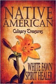 Native American Culinary Treasures - White Fawn Spirit Healer