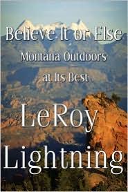 Believe It Or Else - Leroy Lightning
