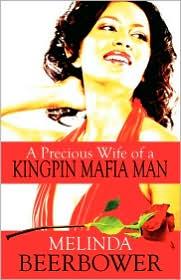A Precious Wife Of A Kingpin Mafia Man - Melinda Beerbower