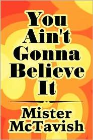 You Ain't Gonna Believe It - Mister Mctavish