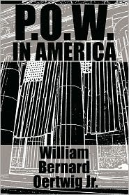 P.O.W. In America - William Bernard Oertwig Jr.