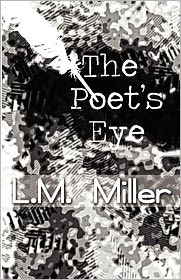The Poet's Eye - L.M. Miller