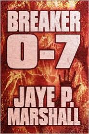 Breaker 0-7 - Jaye P. Marshall