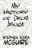 My History of Drug Abuse