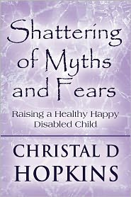 Shattering Of Myths And Fears - Christal D Hopkins